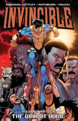 Invincible: The War at Home Volume 19
