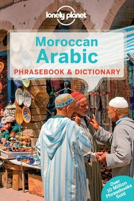 lonely planet moroccan arabic phrasebook & dictionary by lonely planet