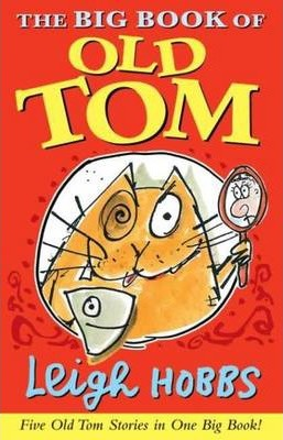 the big book of old tom by leigh hobbs