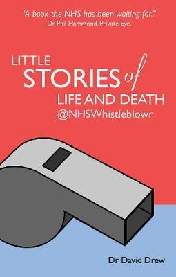 Little Stories of Life and Death @NHSwhistleblowr