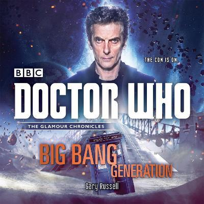 Doctor Who: Big Bang Generation : A 12th Doctor Novel