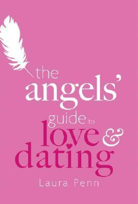 The Angels' Guide to Love & Dating