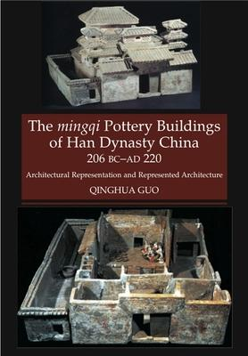 Mingqi Pottery Buildings of Han Dynasty China, 206 BC -- AD 220