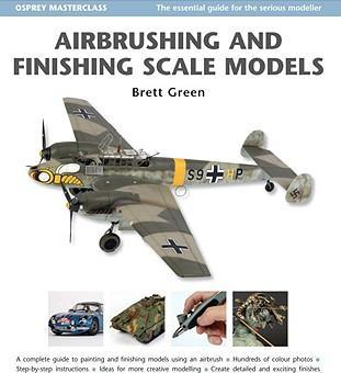 Airbrushing and Finishing Scale Models