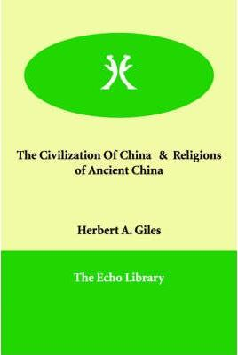 The Civilization of China & Religions of Ancient China