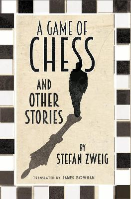 a game of chess and other stories: new translation by stefan zweig