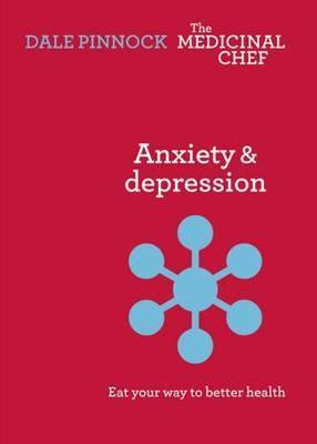 Anxiety & Despression: Eat Your Way to Better Health