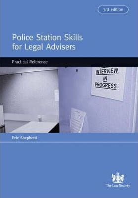 Police Station Skills for Legal Advisers: v. 2