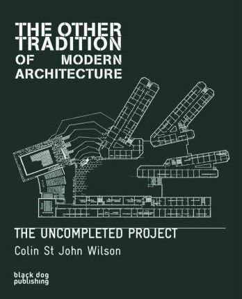 The Other Tradition of Modern Architecture
