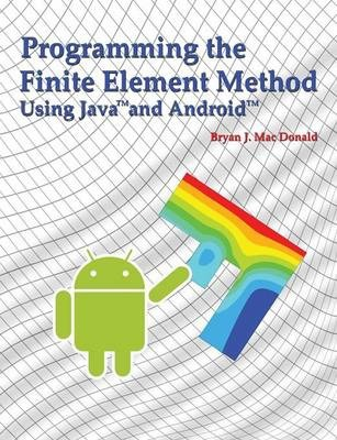 Programming the Finite Element Method in Java and Android
