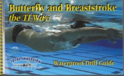 Butterfly and Breaststroke the Total Immersion Way