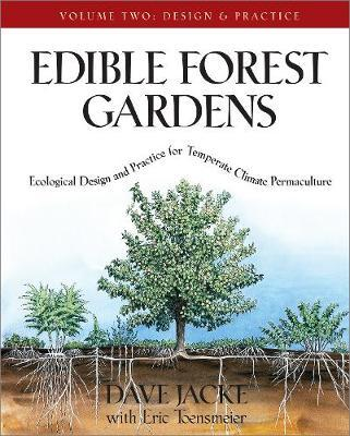Edible Forest Gardens: Design and Practice Volume 2