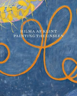 Hilma af Klint : Painting the Unseen
