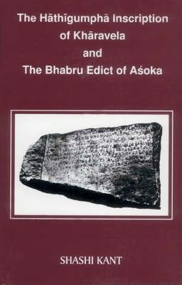 The Hathigumpha Inscription of Kharavela and the Bahabru Edict of Asoka