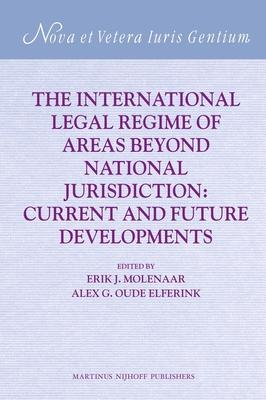 The International Legal Regime of Areas Beyond National Jurisdiction: Current and Future Developments