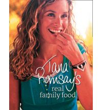 Tana Ramsay's Real Family Food