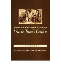 Stowe, Harriet Beecher Uncle Tom's Cabin; or, Life among the Lowly - Essay
