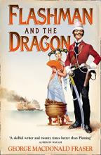 The Flashman and the Dragon (the Flashman Papers, Book 10)