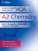 Student Support Materials for AQA: A2 Chemistry Unit 5: Energetics, Redox and Inorganic Chemistry