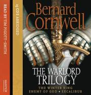 Warlord Trilogy: The Winter King / Enemy of God / Excalibur