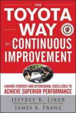 The Toyota Way to Continuous Improvement