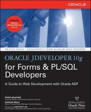 Oracle JDeveloper for Forms and PL/SQL Developers: A Guide to Web Development with Oracle ADF