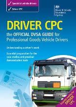 Driver CPC - the Official DSA Guide for Professional Goods Vehicle Drivers 2009