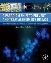 A Paradigm Shift to Prevent and Treat Alzheimer's Disease