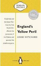 England's Yellow Peril - Sinophobia and the Great War