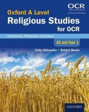 Oxford A Level Religious Studies for OCR: AS and Year 1 Student Book: AS and Year 1
