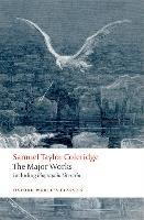 Samuel Taylor Coleridge - The Major Works