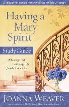 Having a Mary Spirit: Study Guide