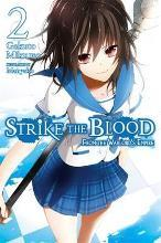 Strike the Blood: (Novel) The Right Arm of the Saint Vol. 2