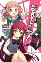 The Devil is a Part-Timer: (Novel) Vol. 6