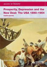Access to History: Prosperity, Depression and the New Deal: The USA 1890-1954