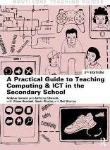 A Practical Guide to Teaching Computing and ICT in the Secondary School