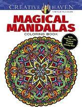 Creative Haven Magical Mandalas Coloring Book by the Illustrator of the Best-Selling Mystical Mandalas