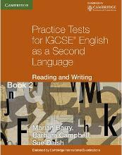 Practice Tests for IGCSE English as a Second Language: Reading and Writing Book 2: Book 2