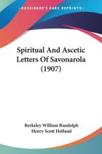 Spiritual and Ascetic Letters of Savonarola (1907)