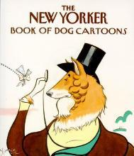 """""""The New Yorker"""" Book of Dog Cartoons"""