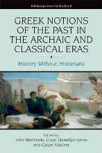 Greek Notions of the Past in the Archaic and Classical Eras