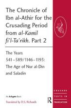 The Chronicle of Ibn al-Athir for the Crusading Period from al-Kamil fi'l-Ta'rikh: Part 2