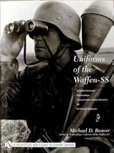 Uniforms of the Waffen-SS: Armored Personnel - Camouflage - Concentration Camp Personnel - SD - SS Female Auxiliaries Volume 3
