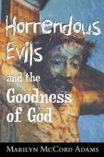 Horrendous Evils and the Goodness of God