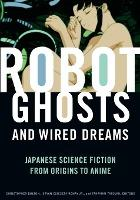 Robot Ghosts and Wired Dreams