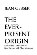 Ever-Present Origin: The Foundations and Manifestations of the Aperspectival World Part 1