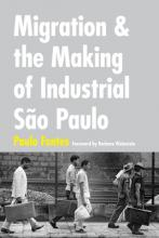Migration and the Making of Industrial Sao Paulo