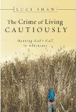 The Crime of Living Cautiously