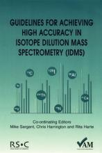 Guidelines for Achieving High Accuracy in Isotope Dilution Mass Spectrometry (IDMS)