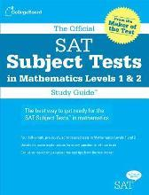 The Official SAT Subject Tests in Mathematics Level 1 & 2